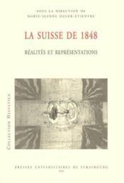 La Suisse De 1848 ; Realites Et Representations - Couverture - Format classique