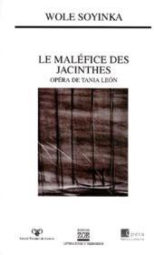 Le maléfice des jacinthes ; opéra de Tania León - Couverture - Format classique