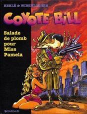 Coyotte Bill t.1 ; salade de plomb pour miss Pamela - Couverture - Format classique