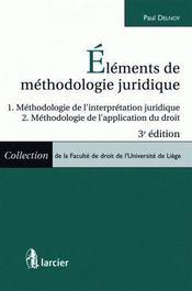 Éléments de méthodologie juridique ; interpretation juridique ; application du droit - Couverture - Format classique
