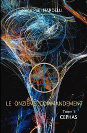 Le onzième commandement t.1 ; cephas - Couverture - Format classique