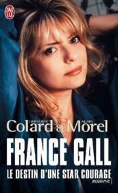 France Gall ; le destin d'une star courage - Couverture - Format classique