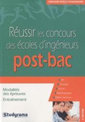 Réussir les concours des écoles d'ingénieurs post-bac ; 2e édition - Couverture - Format classique