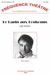 Revue Frequence Theatre N.25 ; Le Lapin Aux Loukoums (Cafe Théâtre) - Couverture - Format classique