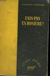 Fais Pas Ta Rosiere ! ( The Little Sister). Collection : Serie Noire Sans Jaquette N° 64 - Couverture - Format classique
