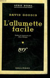 L'Allumette Facile. ( Fire In The Flesh ). Collection : Serie Noire N° 421 - Couverture - Format classique