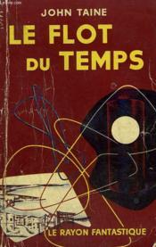 Le Flot Du Temps. Collection : Le Rayon Fantastique. - Couverture - Format classique