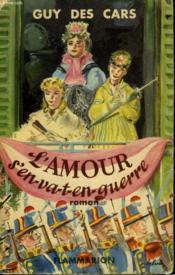 L'Amour S'En Va T En Guerre. - Couverture - Format classique