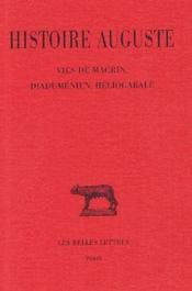 Histoire auguste t.3-1 ; vies de Macrin, Diaduménien, Héliogabale - Couverture - Format classique