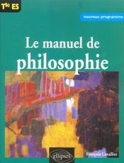 Le Manuel De Philosophie Tle Es Nouveau Programme - Intérieur - Format classique