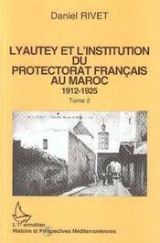 Lyautey Et L'Institution Du Protectorat Francais Au Maroc, 1912-1925 T.2 - Intérieur - Format classique
