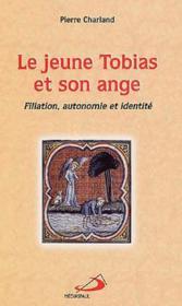 Le jeune tobias et son ange ; filiation, autonomie et identité - Couverture - Format classique