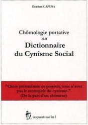 Chômologie portative ou dictionnaire du cynisme social - Couverture - Format classique