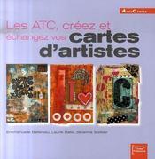 Les Atc : Creez Et Echangez Vos Cartes D'Artistes - Intérieur - Format classique