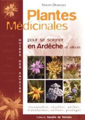 Plantes médicinales pour se soigner en Ardèche et ailleurs - Couverture - Format classique