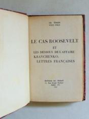 Le cas Roosevelt et les dessous de l'affaire Kravchenko - Lettres françaises. - Couverture - Format classique