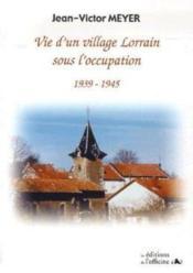 Village lorrain sous l'occupation 1940-1944 - Couverture - Format classique