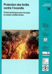 Protection Des Forets Contre L'Incendie. Fiches Techniques Pour Les Pays Du Bass - Couverture - Format classique