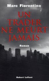telecharger Un trader ne meurt jamais livre PDF/ePUB en ligne gratuit