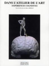 Dans l'atelier de l'art ; expériences cognitives - Couverture - Format classique
