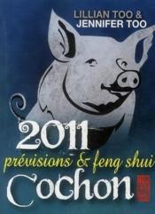 Cochon 2011 ; prévisions et feng shui - Couverture - Format classique