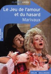 CLASSICO LYCEE ; le jeu de l'amour et du hasard, de Pierre de Marivaux - Couverture - Format classique