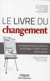 Le livre du changement, ou l'extraordinaire aventure de Philippe, Fré - Couverture - Format classique