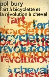 L'Art A Bicyclette Et La Revolution A Cheval. Collection : Idees N° 277 - Couverture - Format classique