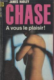 Collection La Poche Noire. N° 118 A Vous Le Plaisir ! - Couverture - Format classique