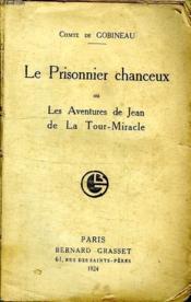 Le Prisonnier Chanceux Ou Les Aventures De Jean De La Tour-Miracle. - Couverture - Format classique