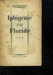 Iphigenie En Floride. - Couverture - Format classique