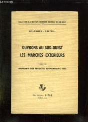 Ouvrons Au Sud Ouest Les Marches Exterieurs. Tome Iii: Rapports Des Missions Economiques 1958. - Couverture - Format classique