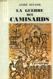 La Guerre Des Camisards. La Resistance Huguenote Sous Louis Xiv - Couverture - Format classique