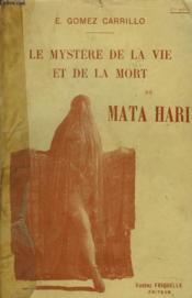 Le Mystere De La Vie Et De La Mort De Mta Hari - Couverture - Format classique