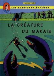Les aventures de César, Jessica et les autres... t.5 ; la créature des marais - Couverture - Format classique