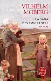 Au pays (la saga des emigrants, tome 1) - Couverture - Format classique