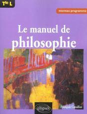 Le Manuel De Philosophie Tle L Nouveau Programme - Intérieur - Format classique