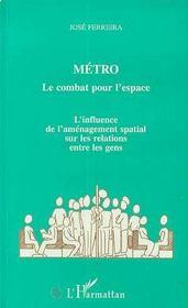 Metro Le Combat Pour L Espace - Intérieur - Format classique