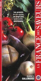 La france des saveurs, les produits de nos régions en 25 promenades gourmandes - Intérieur - Format classique