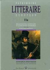 PATRIMOINE LITTERAIRE EUROPEEN N.11A ; renaissances nationales et conscience universelle (1832-1885) - Couverture - Format classique