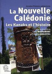 La Nouvelle Calédonie ; les kanaks et l'histoire - Intérieur - Format classique