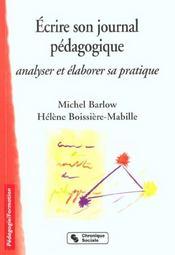 Ecrire son journal pedagogique analyser et elaborer sa pratique - Intérieur - Format classique