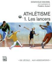 Athlétisme t.1 ; les lancers - Couverture - Format classique