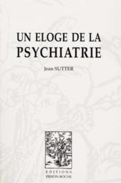 Un eloge de la psychiatrie - Couverture - Format classique