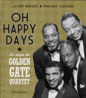 Oh happy days ; la saga du Golden Gate Quartet - Couverture - Format classique