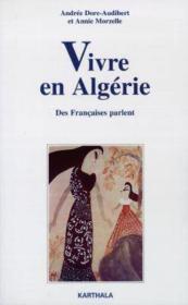 Vivre En Algerie. Des Francaises Parlent - Couverture - Format classique