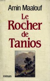 Le Rocher De Tanios. - Couverture - Format classique