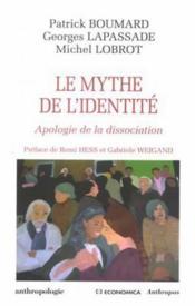 Le mythe de l'identite : apologie de la dissociation - Couverture - Format classique