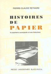 Histoires de papier. la papeterie auvergnate et ses historiens - Intérieur - Format classique