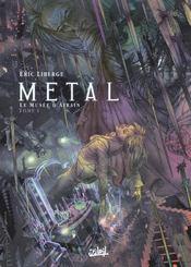Metal T.1 ; Le Musee D'Airain - Intérieur - Format classique
